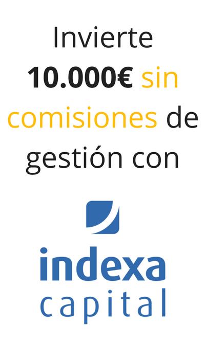 Promoción de Indexa Capital, 10.000€ sin comisiones de gestión