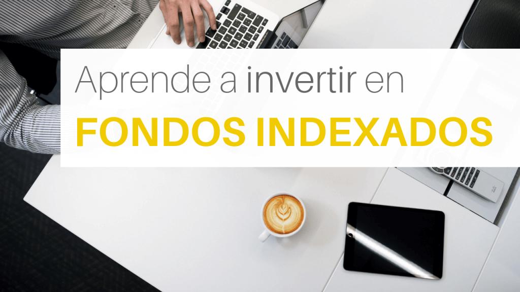 Aprende cómo invertir en fondos indexados con esta guía paso a paso