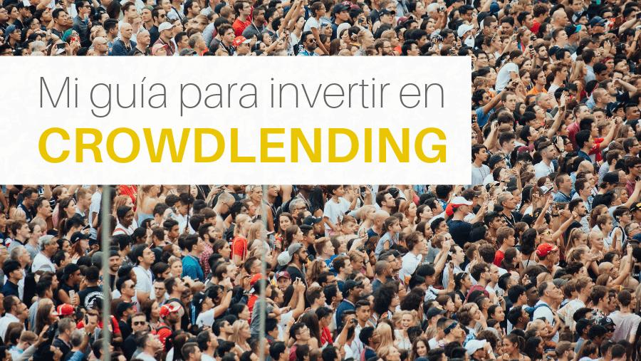 Artículo sobre crowdlending o p2p donde explico mi opinión y las mejores plataformas