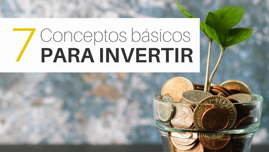 Conceptos básicos para empezar a invertir