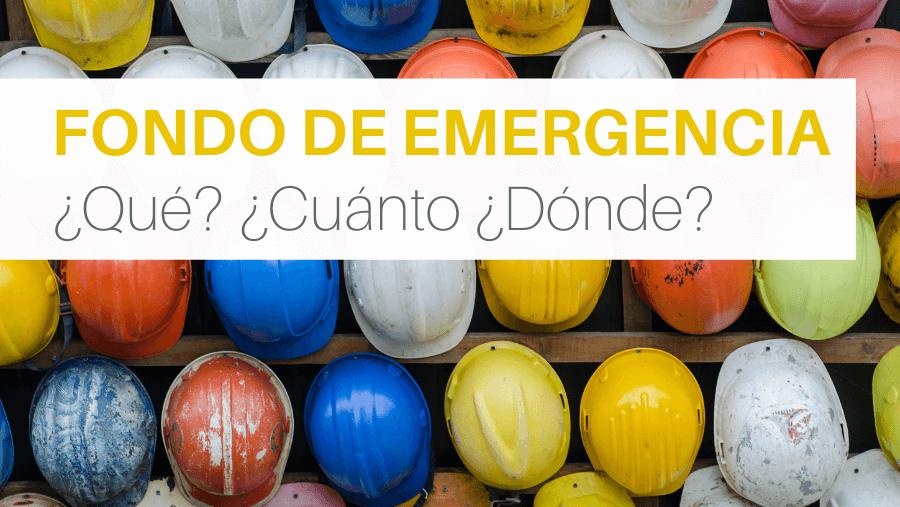 Qué es el fondo de emergencia, cuánto deberías ahorrar y dónde es mejor guardarlo